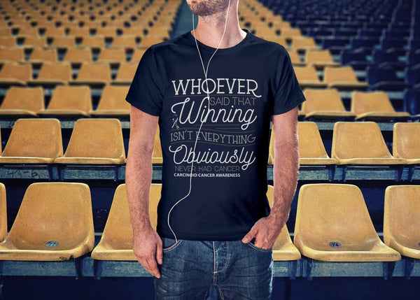 Whoever Said Winning Isnt Everything Obviously Never Had Carcinoid Cancer TShirt-T-shirt-JoyHip.Com