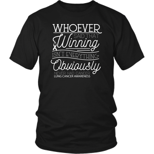 Whoever Said Winning Isnt Everything Obviously Never Had Lung Cancer Shirt-T-shirt-District Unisex Shirt-Black-JoyHip.Com