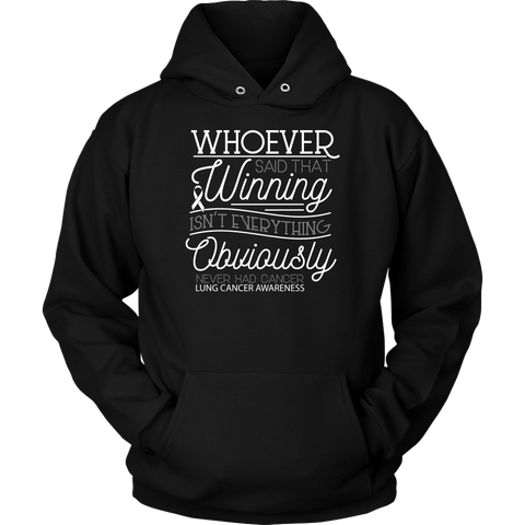 Whoever Said Winning Isnt Everything Obviously Never Had Lung Gift Hoodie-T-shirt-Unisex Hoodie-Black-JoyHip.Com