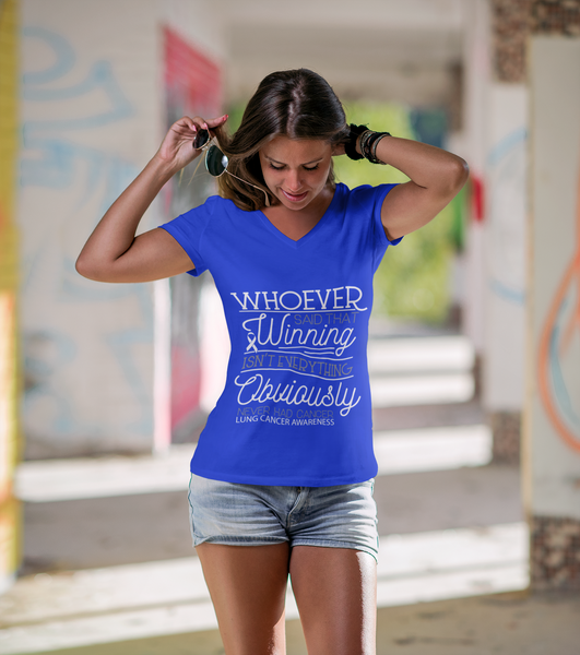 Whoever Said Winning Isnt Everything Obviously Never Had Lung VNeck TShirt-T-shirt-JoyHip.Com