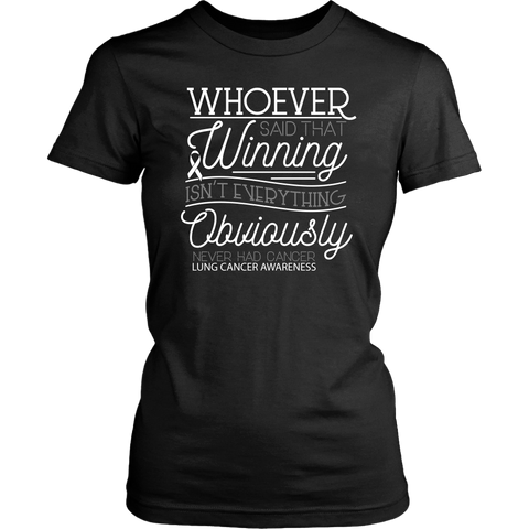 Whoever Said Winning Isnt Everything Obviously Never Had Lung Women TShirt-T-shirt-District Womens Shirt-Black-JoyHip.Com