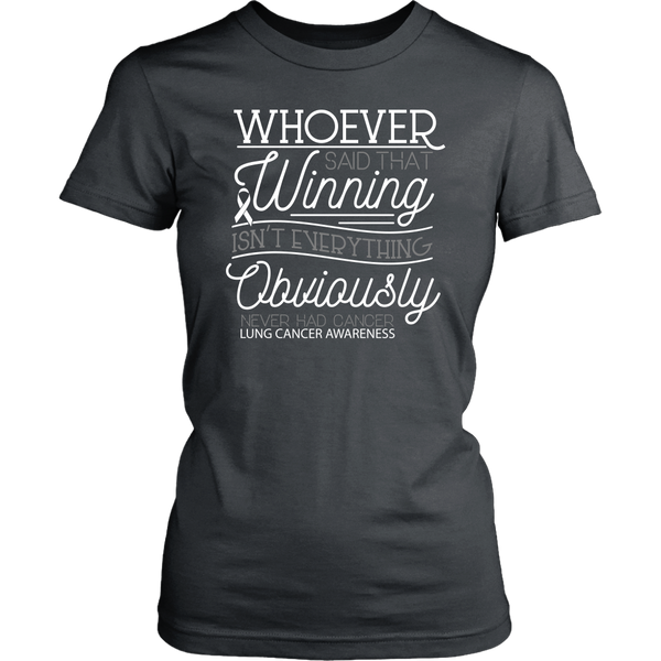 Whoever Said Winning Isnt Everything Obviously Never Had Lung Women TShirt-T-shirt-District Womens Shirt-Grey-JoyHip.Com