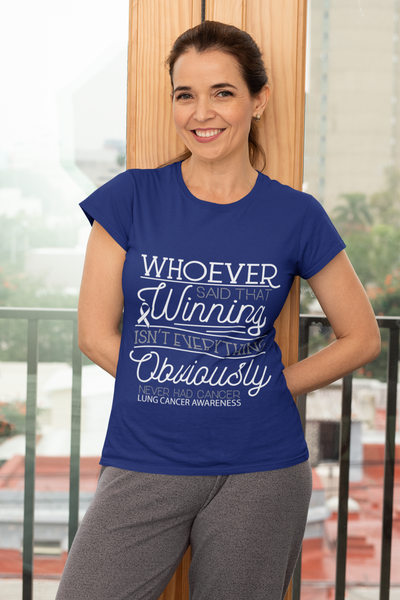 Whoever Said Winning Isnt Everything Obviously Never Had Lung Women TShirt-T-shirt-JoyHip.Com