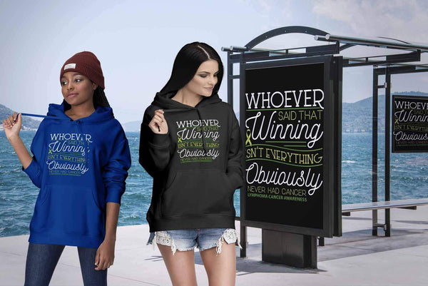 Whoever Said Winning Isnt Everything Obviously Never Had Lymphoma Hoodie-T-shirt-JoyHip.Com