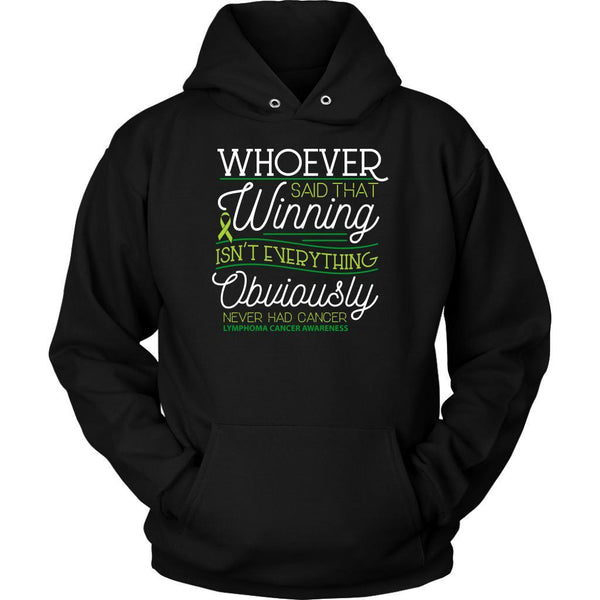 Whoever Said Winning Isnt Everything Obviously Never Had Lymphoma Hoodie-T-shirt-Unisex Hoodie-Black-JoyHip.Com