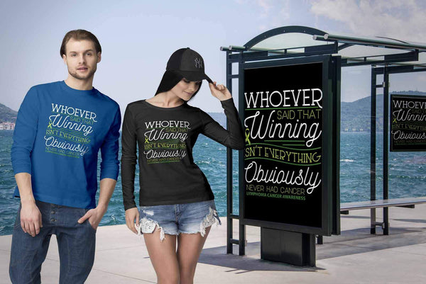 Whoever Said Winning Isnt Everything Obviously Never Had Lymphoma Long Tee-T-shirt-JoyHip.Com