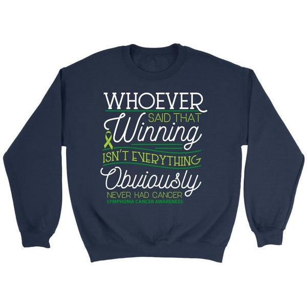 Whoever Said Winning Isnt Everything Obviously Never Had Lymphoma Sweater-T-shirt-Crewneck Sweatshirt-Navy-JoyHip.Com