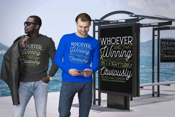 Whoever Said Winning Isnt Everything Obviously Never Had Lymphoma Sweater-T-shirt-JoyHip.Com