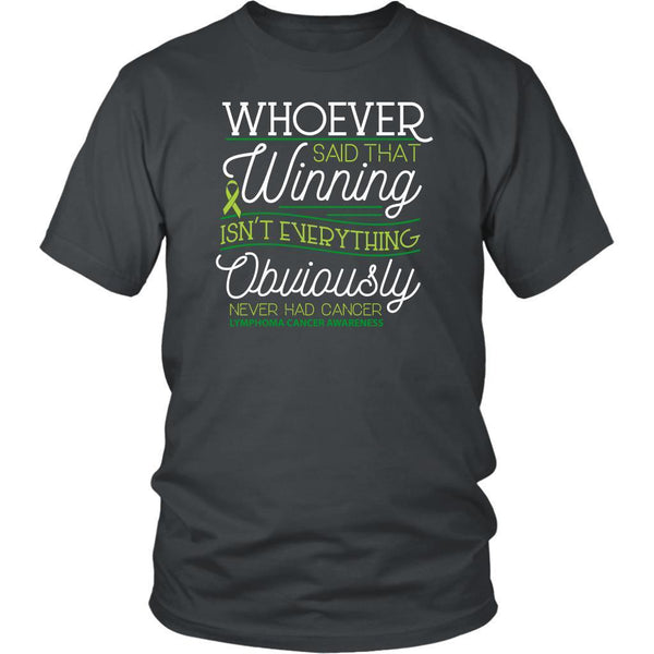 Whoever Said Winning Isnt Everything Obviously Never Had Lymphoma TShirt-T-shirt-District Unisex Shirt-Grey-JoyHip.Com