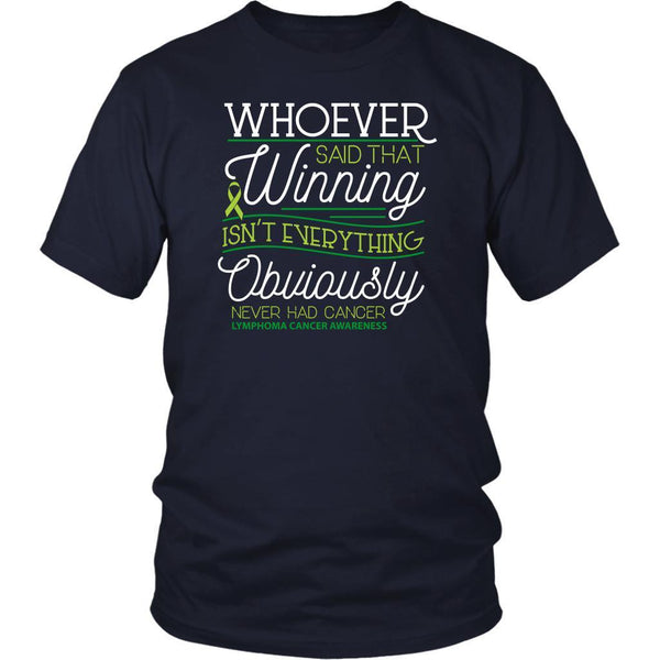 Whoever Said Winning Isnt Everything Obviously Never Had Lymphoma TShirt-T-shirt-District Unisex Shirt-Navy-JoyHip.Com