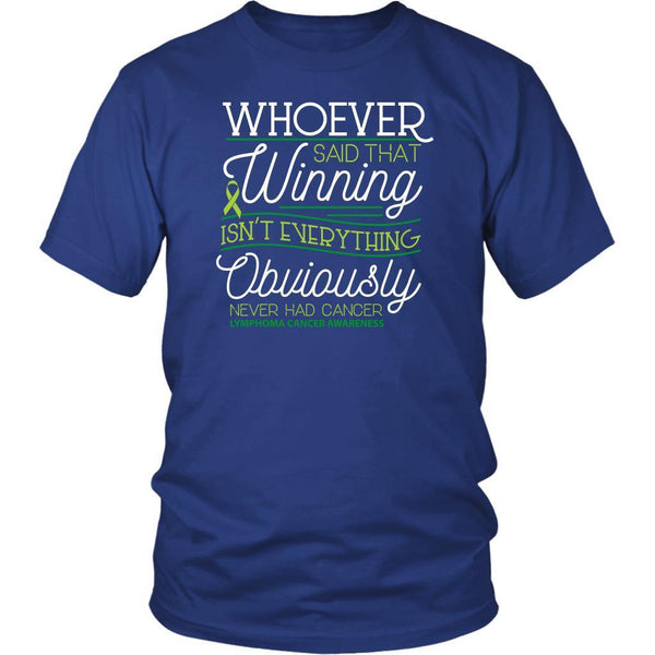 Whoever Said Winning Isnt Everything Obviously Never Had Lymphoma TShirt-T-shirt-District Unisex Shirt-Royal Blue-JoyHip.Com