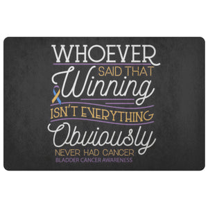Whoever Said Winning Obviously Never Bladder Cancer 18X26 Thin Indoor Door Mat-Doormat-Black-JoyHip.Com