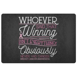 Whoever Said Winning Obviously Never Breast Cancer 18X26 Thin Indoor Door Mat-Doormat-Black-JoyHip.Com