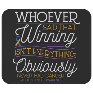 Whoever Said Winning Obviously Never Had Bladder Cancer Gift Idea Cute Mouse Pad-Mousepads-Black-JoyHip.Com
