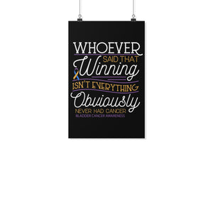 Whoever Said Winning Obviously Never Had Bladder Cancer Motivational Poster Idea-Posters 2-11x17-JoyHip.Com