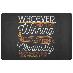 Whoever Said Winning Obviously Never Leukemia Cancer 18X26 Thin Indoor Door Mat-Doormat-Black-JoyHip.Com