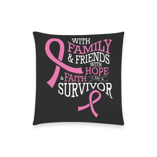 "With Family & Friends With Hope & Faith I Am A Survivor Breast Cancer Awareness Pink Ribbon Pillow Case No Zipper 18""x18"" (8 colors)-One Size-Black-JoyHip.Com"