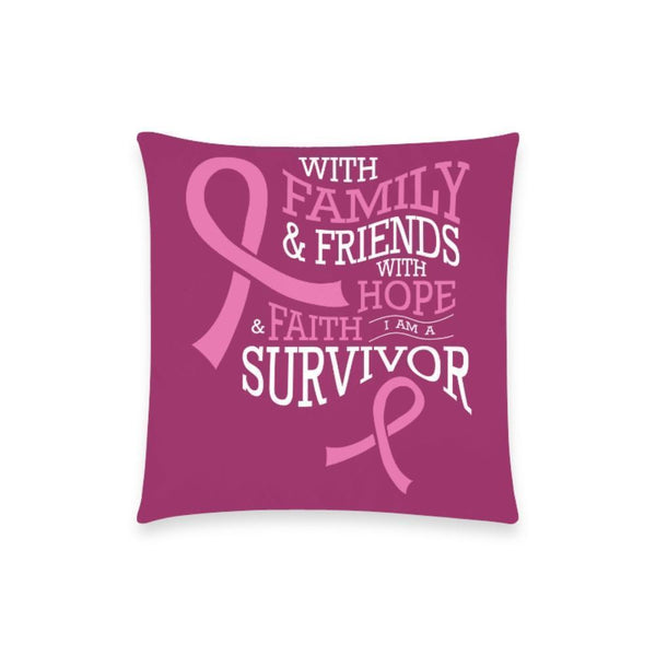 "With Family & Friends With Hope & Faith I Am A Survivor Breast Cancer Awareness Pink Ribbon Pillow Case No Zipper 18""x18"" (8 colors)-One Size-Maroon-JoyHip.Com"