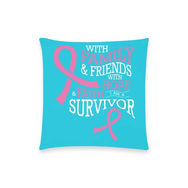 "With Family & Friends With Hope & Faith I Am A Survivor Breast Cancer Awareness Pink Ribbon Pillow Case No Zipper 18""x18"" (8 colors)-One Size-Turquoise-JoyHip.Com"