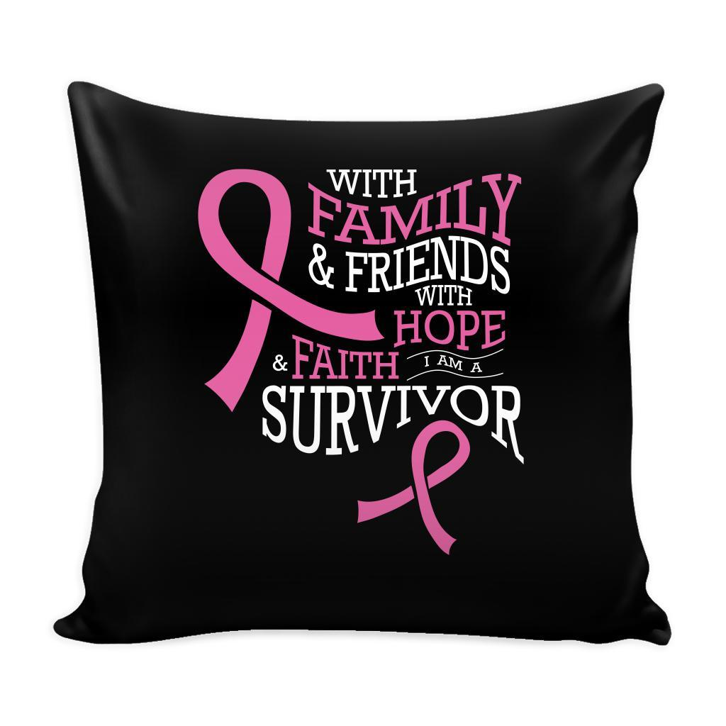 With Family & Friends With Hope & Faith I Am A Survivor Cool Awesome Unique Breast Cancer Awareness Pink Ribbon Decorative Throw Pillow Cases Cover(9 Colors)-Pillows-Black-JoyHip.Com
