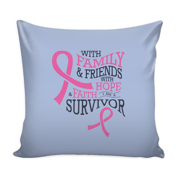 With Family & Friends With Hope & Faith I Am A Survivor Cool Awesome Unique Breast Cancer Awareness Pink Ribbon Decorative Throw Pillow Cases Cover(9 Colors)-Pillows-Grey-JoyHip.Com