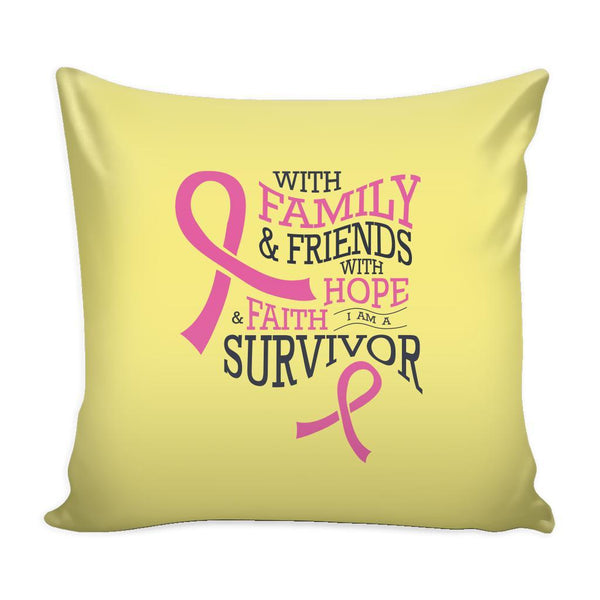With Family & Friends With Hope & Faith I Am A Survivor Cool Awesome Unique Breast Cancer Awareness Pink Ribbon Decorative Throw Pillow Cases Cover(9 Colors)-Pillows-Yellow-JoyHip.Com