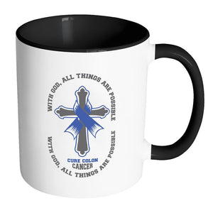 With God All Things Are Possible Cure Colon Cancer Colorectal Cancer Awareness Blue Ribbon 11oz Accent Coffee Mug(7 Colors)-Drinkware-Accent Mug - Black-JoyHip.Com