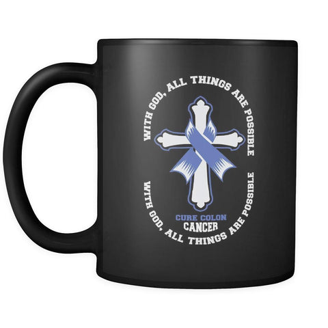 With God All Things Are Possible Cure Colon Cancer Colorectal Cancer Awareness Blue Ribbon Black 11oz Coffee Mug-Drinkware-Colorectal Cancer Awareness Black 11oz Cofee Mug-JoyHip.Com