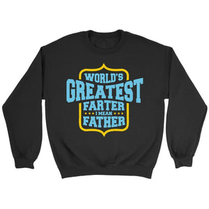 Worlds Greatest Farter I Mean Father Awesome Funny Gift Ideas Sweater-T-shirt-Crewneck Sweatshirt-Black-JoyHip.Com