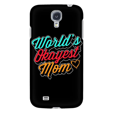 World's Okayest Mom Awesome Cute Funny Mommy Gifts iPhone 6/6s/7/7s/8 Plus Case-Phone Cases-Galaxy S4-JoyHip.Com