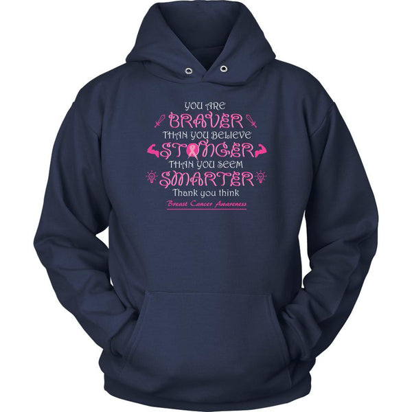 You Are Braver Stronger Smarter Than You Believe Breast Cancer Awareness Hoodie-T-shirt-Unisex Hoodie-Navy-JoyHip.Com
