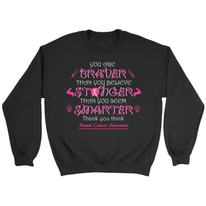 You Are Braver Stronger Smarter Than You Believe Breast Cancer Awareness Sweater-T-shirt-Crewneck Sweatshirt-Black-JoyHip.Com