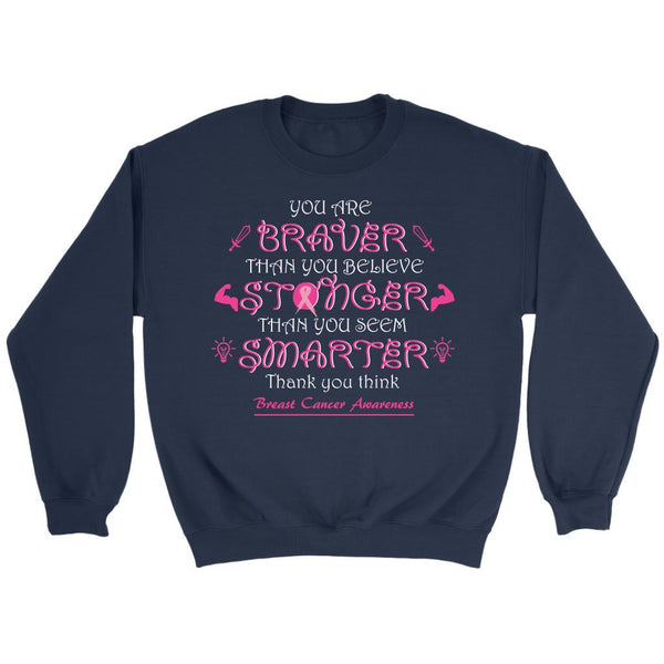 You Are Braver Stronger Smarter Than You Believe Breast Cancer Awareness Sweater-T-shirt-Crewneck Sweatshirt-Navy-JoyHip.Com