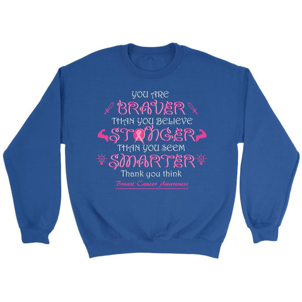 You Are Braver Stronger Smarter Than You Believe Breast Cancer Awareness Sweater-T-shirt-Crewneck Sweatshirt-Royal Blue-JoyHip.Com