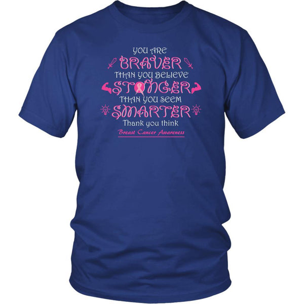 You Are Braver Stronger Smarter Than You Believe Breast Cancer Awareness TShirt-T-shirt-District Unisex Shirt-Royal Blue-JoyHip.Com