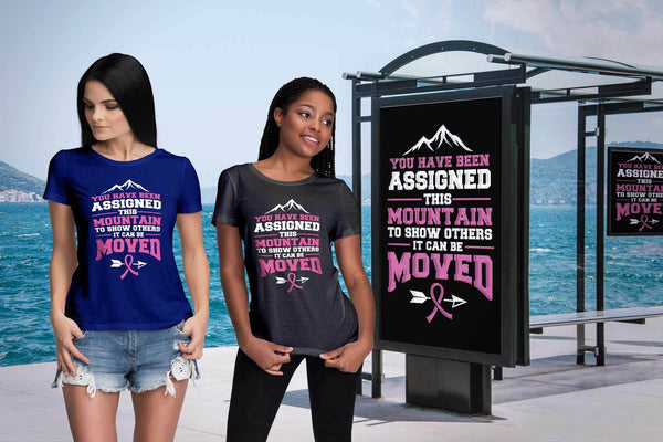 You Been Assigned This Mountain Show Others It Can Be Moved Cancer Women TShirt-T-shirt-JoyHip.Com