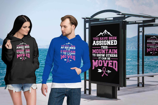 You Been Assigned This Mountain To Show Others It Can Be Moved Cancer Hoodie-T-shirt-JoyHip.Com