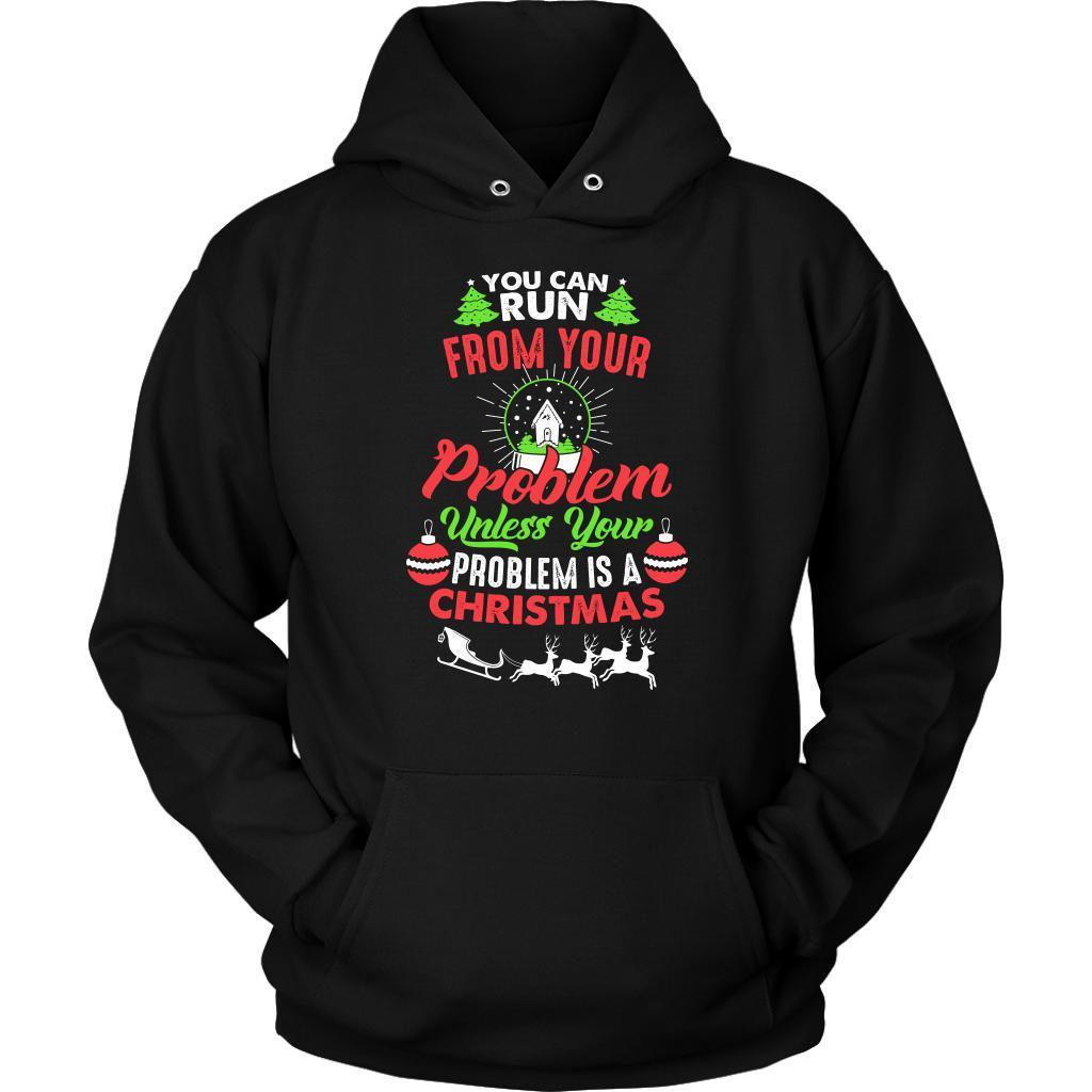 You Can Run From Problem Unless Christmas Gag Gift Ugly Christmas Sweater Hoodie-T-shirt-Unisex Hoodie-Black-JoyHip.Com