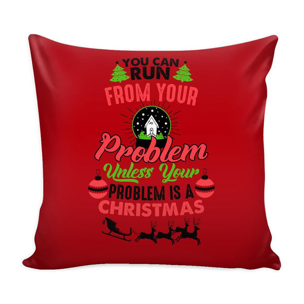 You Can Run From Your Problem Unless Your Problem Is A Christmas Festive Funny Ugly Christmas Holiday Sweater Decorative Throw Pillow Cases Cover(4 Colors)-Pillows-Red-JoyHip.Com