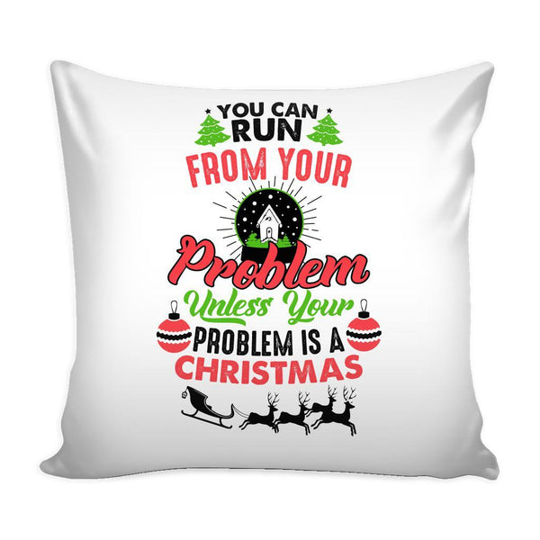You Can Run From Your Problem Unless Your Problem Is A Christmas Festive Funny Ugly Christmas Holiday Sweater Decorative Throw Pillow Cases Cover(4 Colors)-Pillows-White-JoyHip.Com