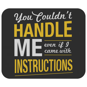 You Couldnt Handle Me Even If I Came With Instructions Mouse Pad Funny Sarcasm-Mousepads-Black-JoyHip.Com