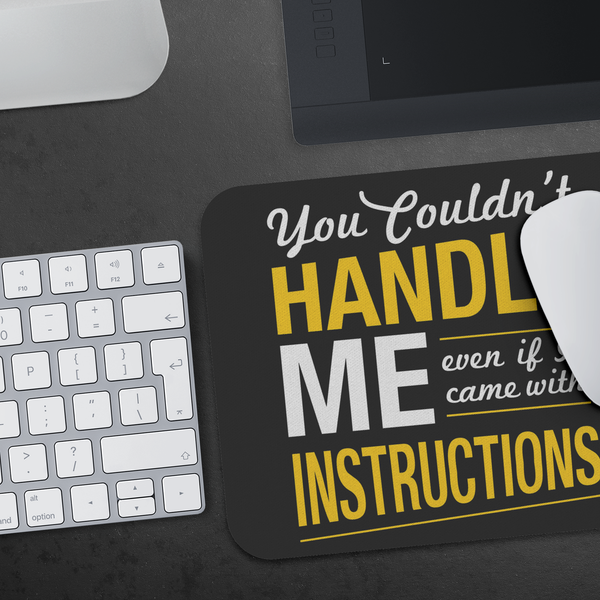 You Couldnt Handle Me Even If I Came With Instructions Mouse Pad Funny Sarcasm-Mousepads-JoyHip.Com