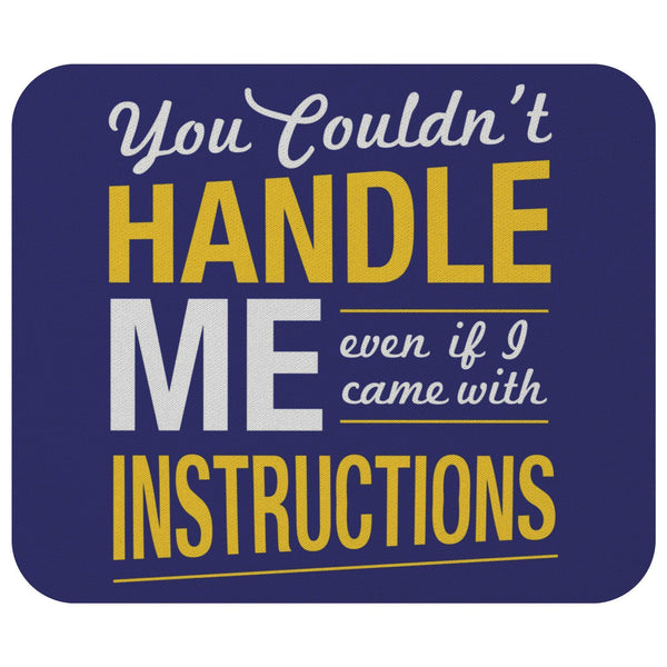 You Couldnt Handle Me Even If I Came With Instructions Mouse Pad Funny Sarcasm-Mousepads-Navy-JoyHip.Com