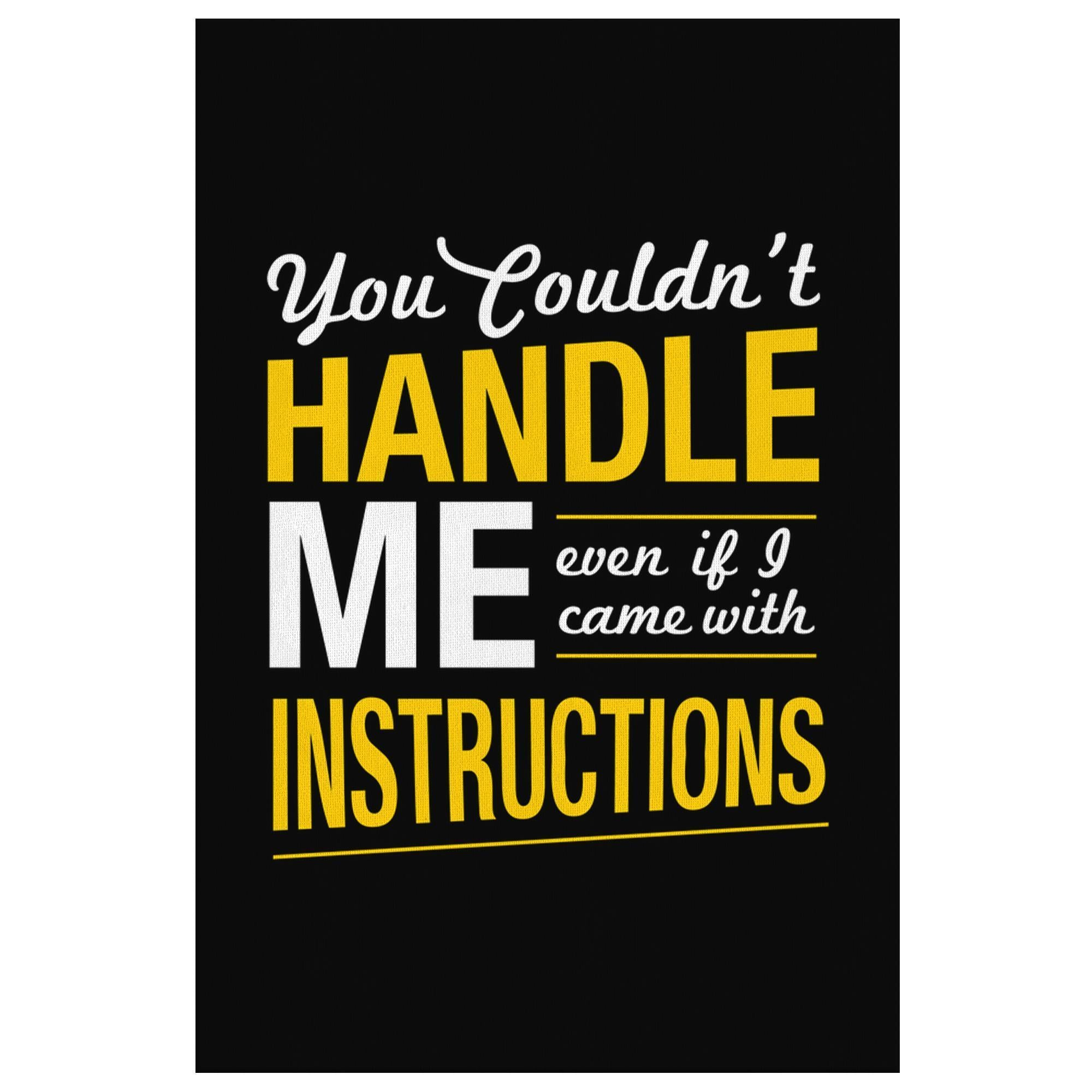 You Couldnt Handle Me Even If I Came With Instructions Sarcasm Canvas Wall Art-Canvas Wall Art 2-8 x 12-JoyHip.Com