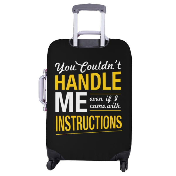 You Couldnt Handle Me Even If I Came With Instructions Sarcastic Luggage Cover-JoyHip.Com