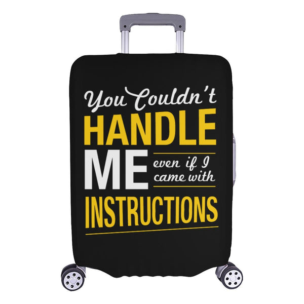 You Couldnt Handle Me Even If I Came With Instructions Sarcastic Luggage Cover-L-Black-JoyHip.Com