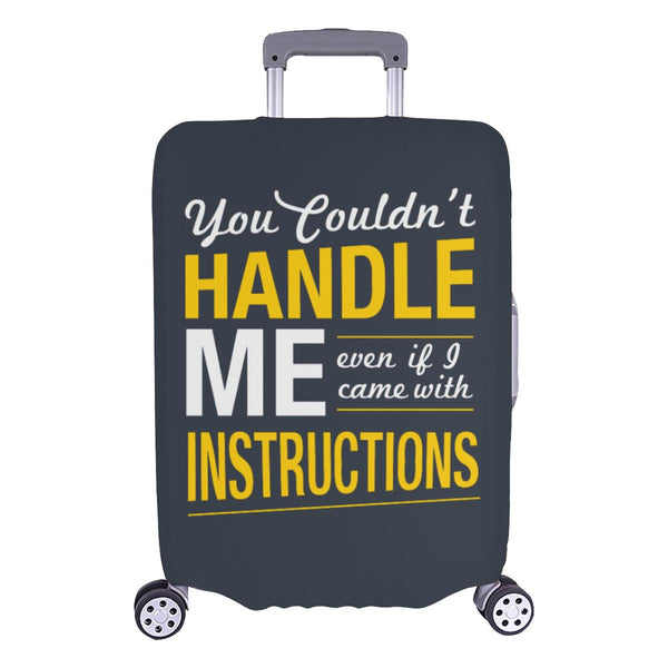 You Couldnt Handle Me Even If I Came With Instructions Sarcastic Luggage Cover-L-Grey-JoyHip.Com