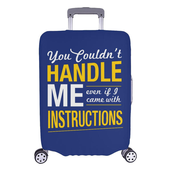 You Couldnt Handle Me Even If I Came With Instructions Sarcastic Luggage Cover-L-Navy-JoyHip.Com