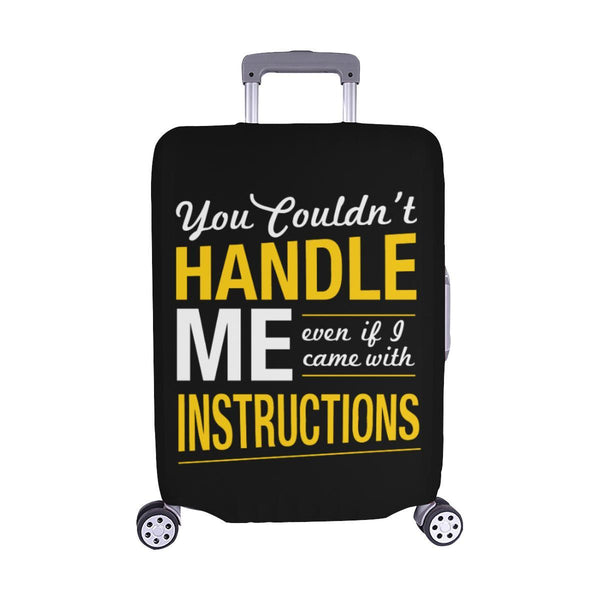 You Couldnt Handle Me Even If I Came With Instructions Sarcastic Luggage Cover-M-Black-JoyHip.Com