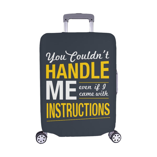 You Couldnt Handle Me Even If I Came With Instructions Sarcastic Luggage Cover-M-Grey-JoyHip.Com